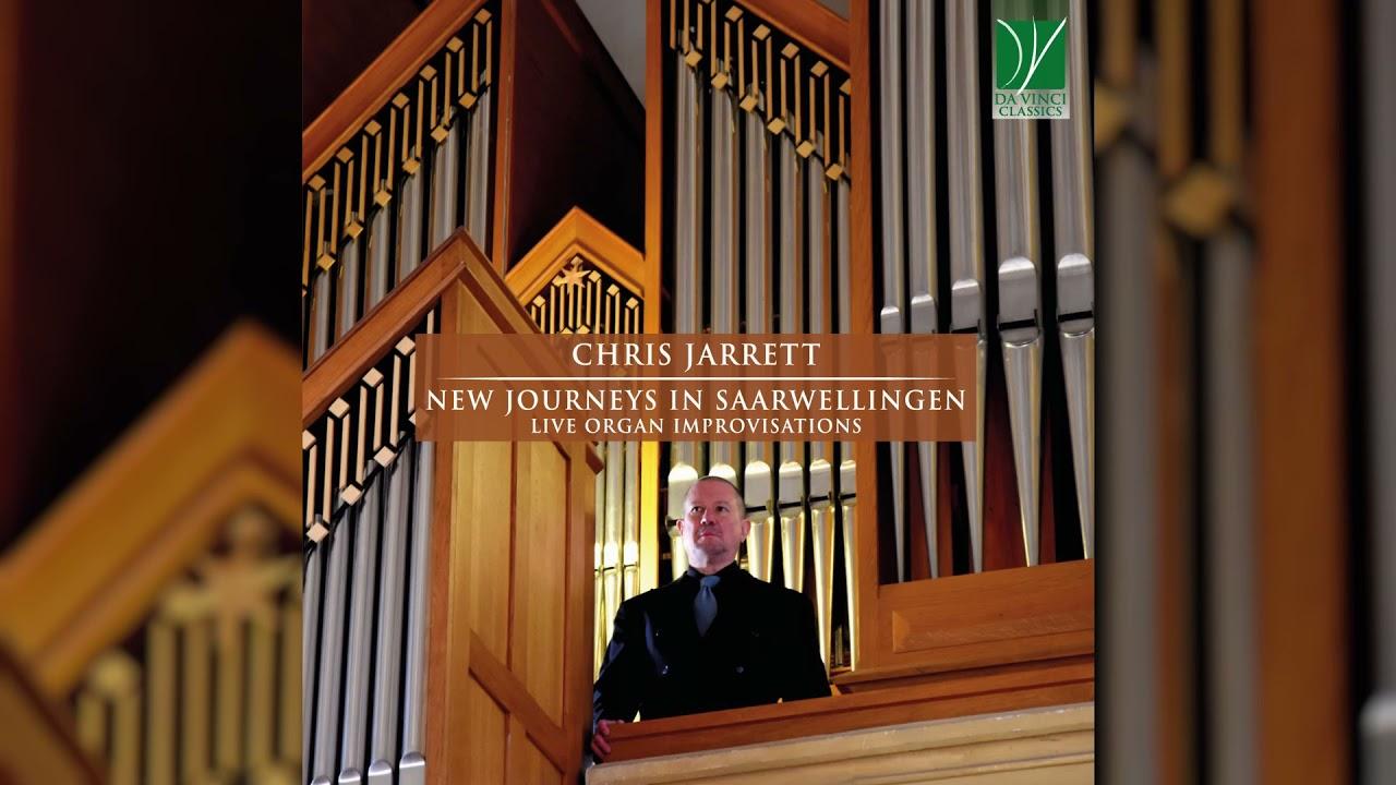 Download Chris Jarrett: New Journeys in Saarwellingen Live Organ Improvisations