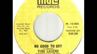 Tobi Legend - No Good To Cry.wmv