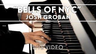 Смотреть клип Josh Groban - Bells Of New York City