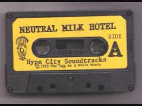 Neutral Milk Hotel - Hype City Soundtrack (Full Album)