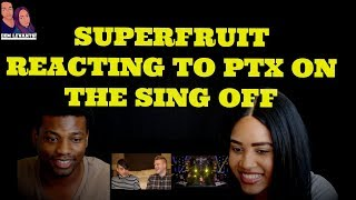 Superfruit- Reacting To Pentatonix on The sing Off| REACTION
