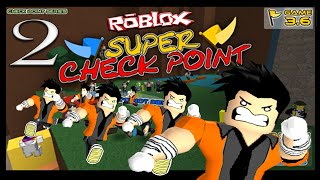 Let's Play: Super Check Point!!! - Part 2 (Roblox Gameplay Commentary)