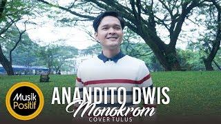 Anandito Dwis - Monokrom (Cover Tulus )