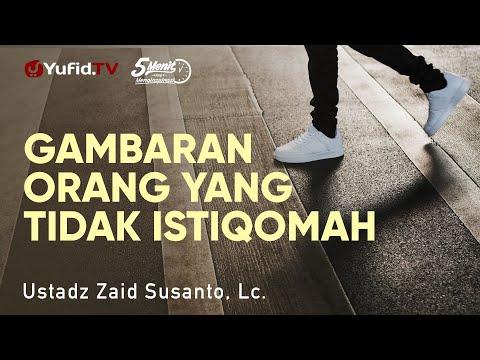 Gambaran Orang Tidak Istiqomah - Ustadz Zaid Susanto, Lc. - 5 Menit yang Menginspirasi