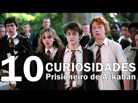10 CURIOSIDADES do filme Harry Potter e o Prisioneiro de Azkaban