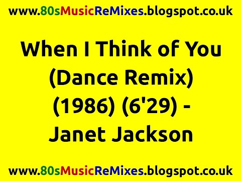 When I Think of You (Dance Remix) - Janet Jackson   80s Club Mixes   80s Club Music   80s Dance Mix