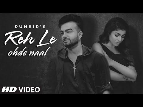 Reh Le Ohde Naal ( Full Video) | Runbir | Arpan Bawa | Sardaar Films | Latest Punjabi Song 2020