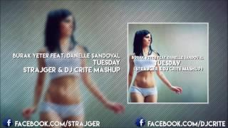 Burak Yeter feat  Danelle Sandoval   Tuesday StrajGer  DJ Crite Mashup