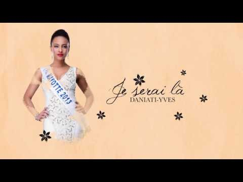 DANIATI YVES - je serai là - MISS MAYOTTE Officiel