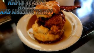 Maple Street Biscuit Co, Malls, and Amusing Things