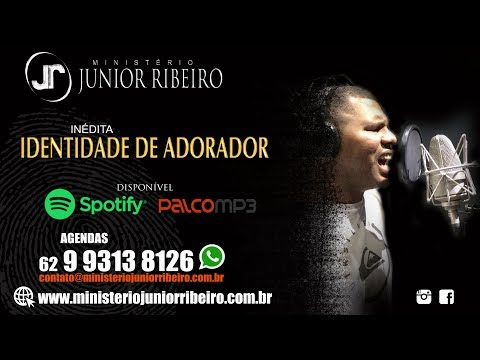 Identidade de Adorador - Ministério Junior Ribeiro