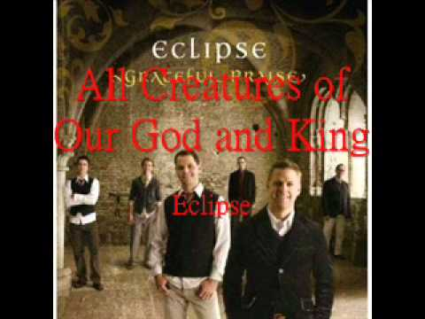 All Creatures of Our God and King (a cappella, Eclipse)