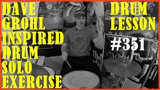 Dave Grohl Inspired Solo Exercise - Beginners-Intermediate Drum Lesson #351