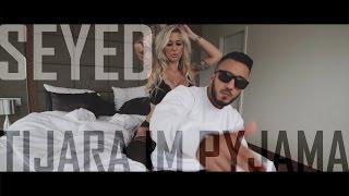 Seyed - Tijara im Pyjama (Prod. by Alexis Troy)