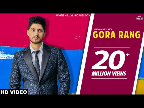 Gora Rang Gurnam Bhullar | Full Song | Latest Punjabi Song 2018  White Hill Music | New Punjabi Song