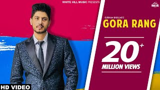 Gurnam Bhullar New Song Gora Rang  Latest Punjabi Song 2018  White Hill Music  New Punjabi Song