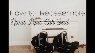 Nuna Pipa- How To Put Car Seat Cover Back Together After Cleaning