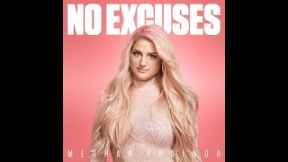 No Excuses (Official Audio) - Meghan Trainor Mp3