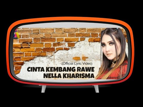 Nella Kharisma - Cinta Kembang Rawe (Official Lyric Video)