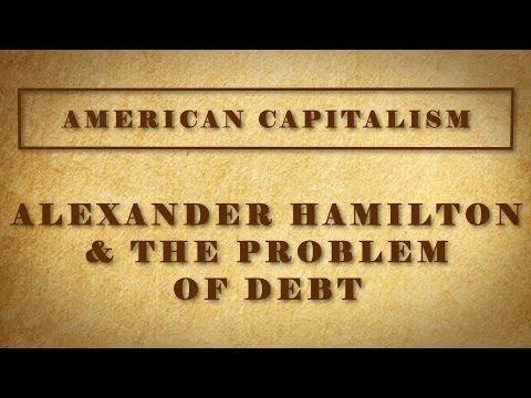 Alexander Hamilton & The Problem Of Debt
