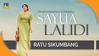 Ratu Sikumbang - SAYUA LALIDI [Official Music Video] Remix Minang Terbaru 2019