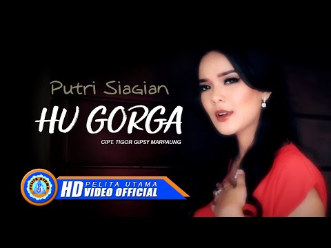 Putri Siagian - HU GORGA ( Official Music Video ) [HD]