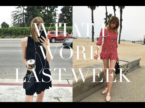 What I Wore Last Week | LA Summer Edition