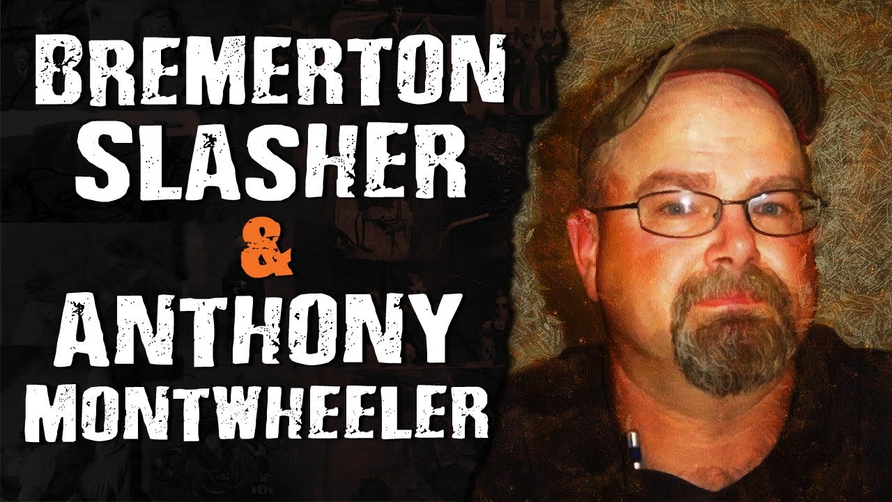 Bremerton Slasher & Anthony Montwheeler - Scary True Stories
