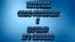 Tutorial Como Descargar e Instalar Need For Speed Carbono Full Iso Mega Español!HD