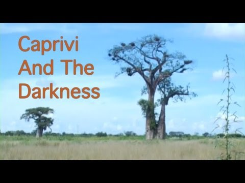 Caprivi and the darkness
