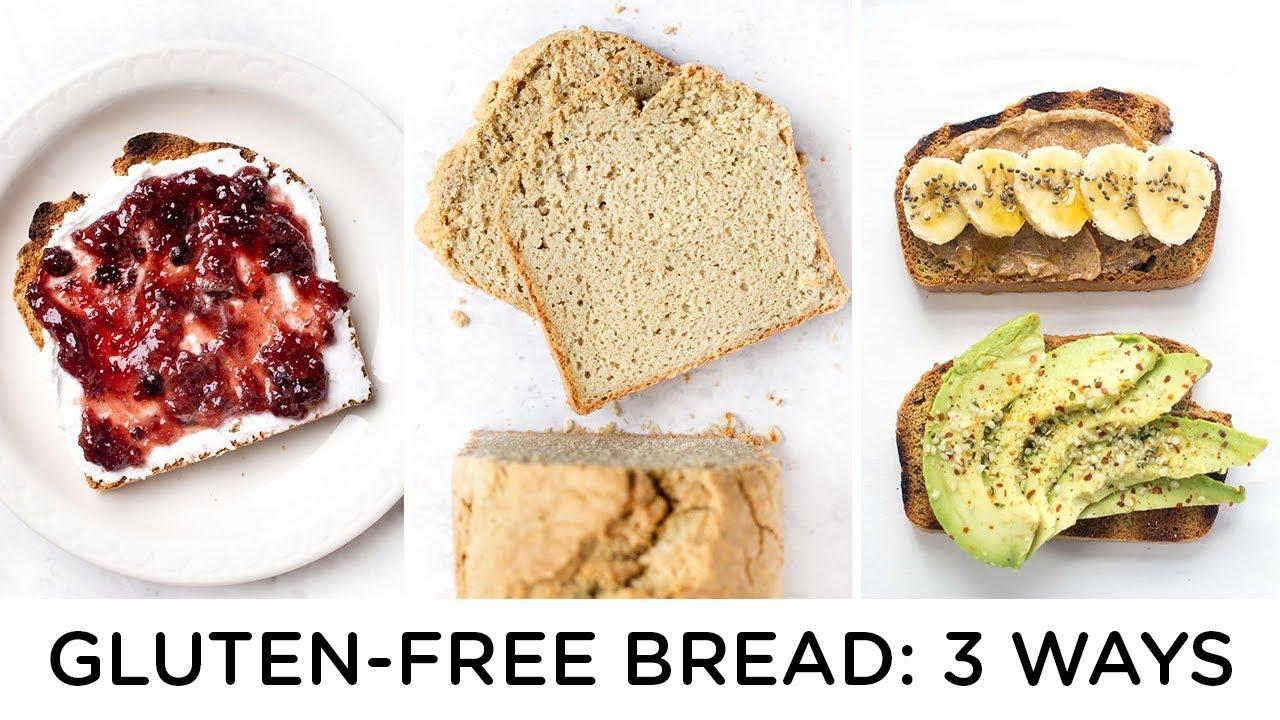 Gluten Free Bread Recipes 3 Ways To Make Healthy Bread