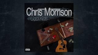 Chris Morrison - Cool Kids [Official]