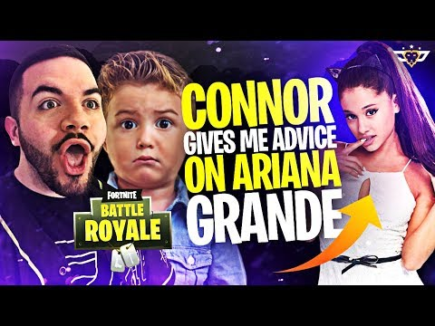 CONNOR GIVES ME ADVICE ON ARIANA GRANDE! (Fortnite: Battle Royale)