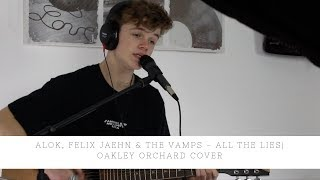 Baixar Alok, Felix Jaehn & The Vamps - All The Lies | Oakley Orchard Cover
