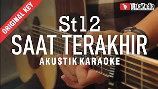 saat terakhir - st12 (akustik karaoke)