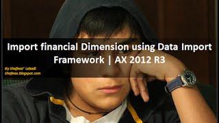 Import Finanziellen Dimension mit DIF   AX 2012 R3
