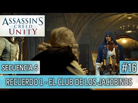 Assassin's Creed Unity - Guia Walkthrough - Secuencia 6 - El club de los jacobinos al 100% | Español