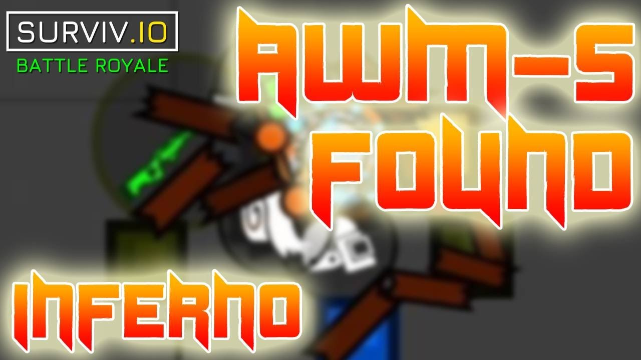 Awm S Finally Found In New Inferno Mode Surviv Io Youtube