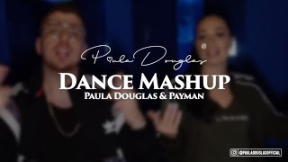 DANCE MASHUP - Paula Douglas x Payman  (Baller los, Benzema, Lelele) thumbnail