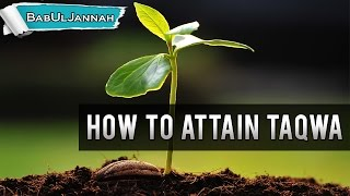How To Attain Taqwa - Nouman Ali Khan | Powerful Reminder | BabUlJannah