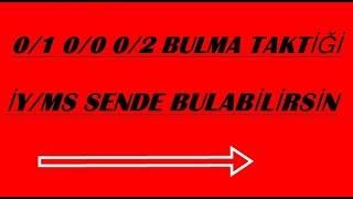 İY/MS TOPLAMA TAKTİĞİ İLE 0/1 0/0 0/2 BULMA