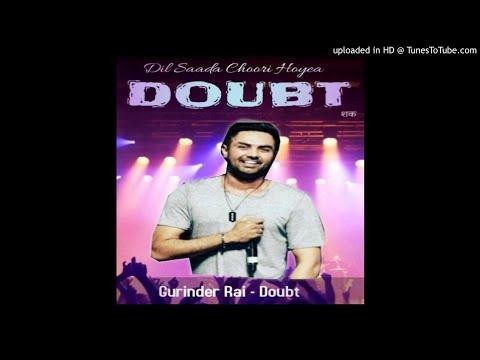 Doubt Gurinder Rai (bass for all)latest video 2018 ||new punjabi song (must watch