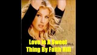 Watch Faith Hill Love Is A Sweet Thing video