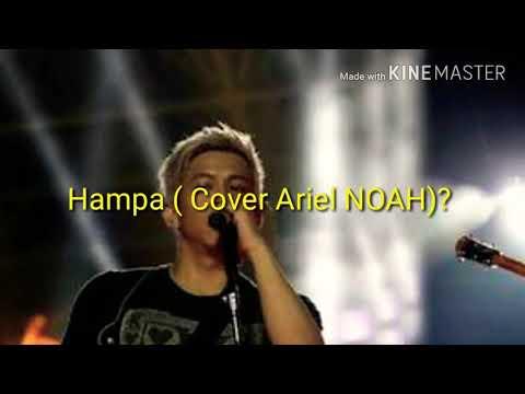 Hampa ( Ariel NOAH Cover?)