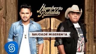 Humberto & Ronaldo - Saudade Miserenta - CD Canto, Bebo e Choro [Áudio Oficial]