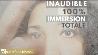 ASMR Inaudible 100% total Immersion
