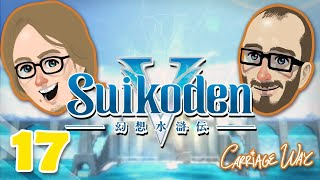 Carriage Plays Suikoden V: The Dawn Rune's Blessing - Episode 17