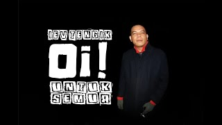 Download Mp3 Iev Tengik - Oi! Untuk Semua