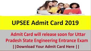 UPSEE Admit Card 2019 for UG & PG courses Entrance Exam Download