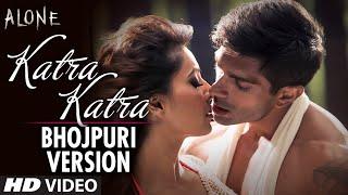OFFICIAL: 'Katra Katra Bhojpuri Version - Uncut' Hot Video Song | Alone | Bipasha Basu |